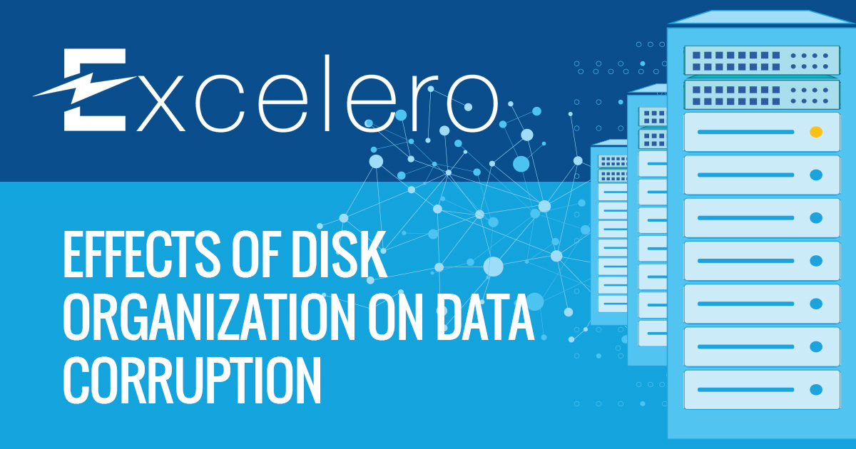 Effects Of Disk Organization On Data Corruption Excelero