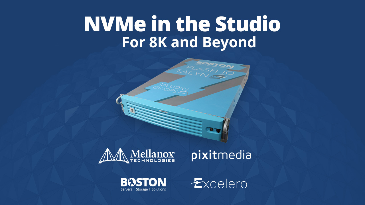 8k and Beyond for Video - Mellanox Pixitmedia Excelero Boston