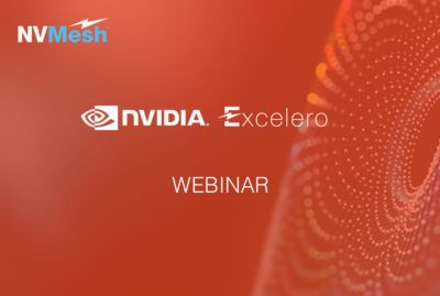 Webinar Replay: Accelerating Deep Learning with NVIDIA and Excelero